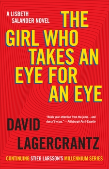 The Girl Who Takes an Eye for an Eye: A Lisbeth Salander novel, continuing Stieg Larsson's Millennium Series, Lagercrantz, David