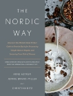The Nordic Way: Discover The World's Most Perfect Carb-to-Protein Ratio for Preventing Weight Gain or Regain, and Lowering Your Risk of Disease, Astrup, Arne & Brand-Miller, Jennie & Bitz, Christian