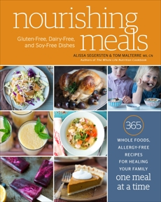 Nourishing Meals: 365 Whole Foods, Allergy-Free Recipes for Healing Your Family One Meal at a Time : A Cookbook, Segersten, Alissa & Malterre, Tom