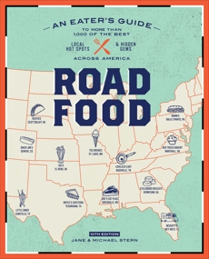 Roadfood, 10th Edition: An Eater's Guide to More Than 1,000 of the Best Local Hot Spots and Hidden Gems Across America, Stern, Michael & Stern, Jane