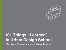 101 Things I Learned® in Urban Design School, Mehta, Vikas & Frederick, Matthew