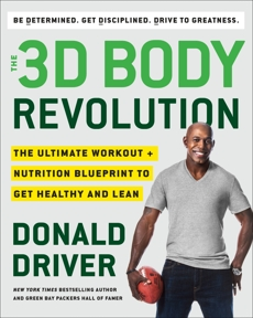 The 3D Body Revolution: The Ultimate Workout + Nutrition Blueprint to Get Healthy and Lean, Driver, Donald