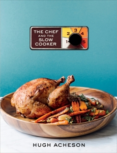 The Chef and the Slow Cooker: A Cookbook, Acheson, Hugh