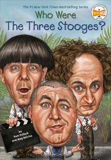 Who Were The Three Stooges?, Belviso, Meg & Who Hq (COR) & Pollack, Pam & Pollack, Pamela