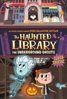The Underground Ghosts #10: A Super Special, Butler, Dori Hillestad