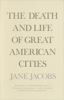 The Death and Life of Great American Cities, Jacobs, Jane