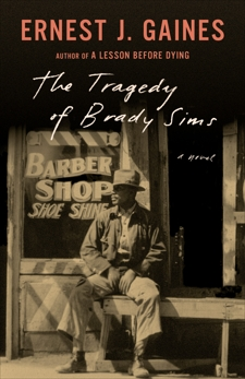 The Tragedy of Brady Sims, Gaines, Ernest J.