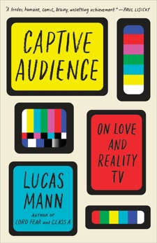 Captive Audience: On Love and Reality TV, Mann, Lucas