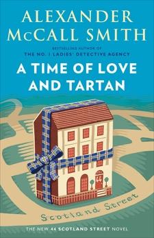 A Time of Love and Tartan: 44 Scotland Street Series (12), McCall Smith, Alexander
