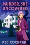Murder, She Uncovered, Cochran, Peg