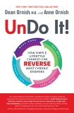 Undo It!: How Simple Lifestyle Changes Can Reverse Most Chronic Diseases, Ornish, Dean & Ornish, Anne