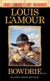 Bowdrie (Louis L'Amour's Lost Treasures): Stories, L'Amour, Louis