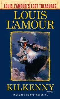 Kilkenny (Louis L'Amour's Lost Treasures): A Novel, L'Amour, Louis