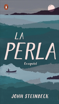La perla: En español (Spanish Language Edition of The Pearl), Steinbeck, John