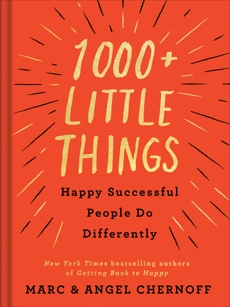 1000+ Little Things Happy Successful People Do Differently, Chernoff, Marc & Chernoff, Angel