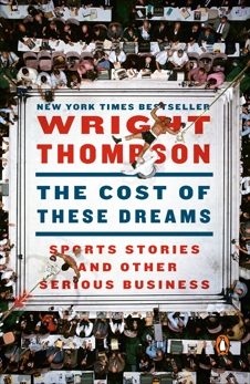 The Cost of These Dreams: Sports Stories and Other Serious Business, Thompson, Wright