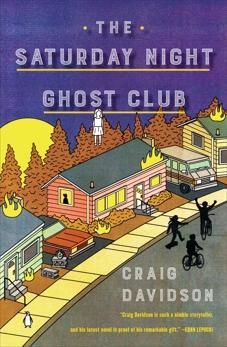 The Saturday Night Ghost Club: A Novel, Davidson, Craig