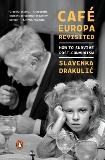 Café Europa Revisited: How to Survive Post-Communism, Drakulic, Slavenka