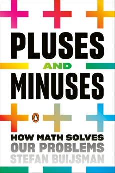 Pluses and Minuses: How Math Solves Our Problems, Buijsman, Stefan