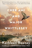 Cher Ami and Major Whittlesey: A Novel, Rooney, Kathleen