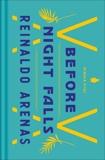 Before Night Falls: A Memoir, Arenas, Reinaldo