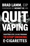 Quit Vaping: Your Four-Step, 28-Day Program to Stop Smoking E-Cigarettes, Lamm, Brad