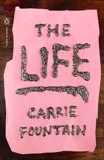 The Life, Fountain, Carrie