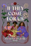 If They Come for Us: Poems, Asghar, Fatimah