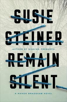 Remain Silent: A Manon Bradshaw Novel, Steiner, Susie