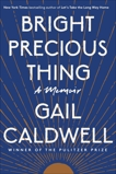 Bright Precious Thing: Reflections on a Life Shaped by Feminism, Caldwell, Gail