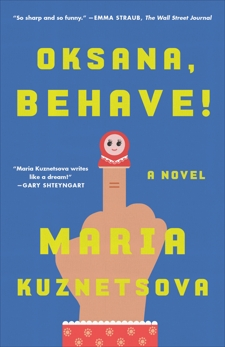 Oksana, Behave!: A Novel