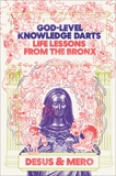 God-Level Knowledge Darts: Life Lessons from the Bronx,