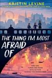 The Thing I'm Most Afraid Of, Levine, Kristin