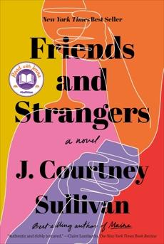 Friends and Strangers: A novel, Sullivan, J. Courtney