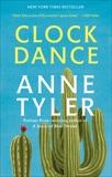 Clock Dance: A novel, Tyler, Anne