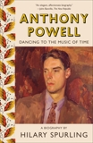 Anthony Powell: Dancing to the Music of Time, Spurling, Hilary