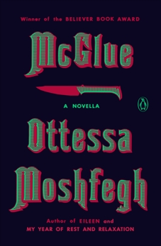 McGlue: A Novella, Moshfegh, Ottessa