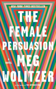 The Female Persuasion: A Novel, Wolitzer, Meg