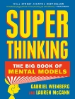 Super Thinking: The Big Book of Mental Models, Weinberg, Gabriel & McCann, Lauren