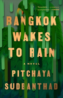 Bangkok Wakes to Rain: A Novel, Sudbanthad, Pitchaya