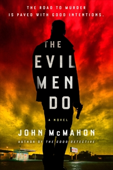 The Evil Men Do, McMahon, John