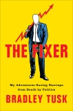 The Fixer: My Adventures Saving Startups from Death by Politics, Tusk, Bradley