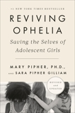 Reviving Ophelia 25th Anniversary Edition: Saving the Selves of Adolescent Girls, Pipher, Mary & Gilliam, Sara