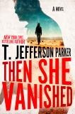 Then She Vanished, Parker, T. Jefferson