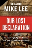 Our Lost Declaration: America's Fight Against Tyranny from King George to the Deep State, Lee, Mike
