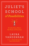 Juliet's School of Possibilities: A Little Story About the Power of Priorities, Vanderkam, Laura