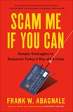 Scam Me If You Can: Simple Strategies to Outsmart Today's Rip-off Artists, Abagnale, Frank