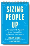 Sizing People Up: A Veteran FBI Agent's User Manual for Behavior Prediction, Dreeke, Robin & Stauth, Cameron