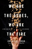 We Are the Ashes, We Are the Fire, McCullough, Joy