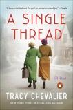 A Single Thread: A Novel, Chevalier, Tracy